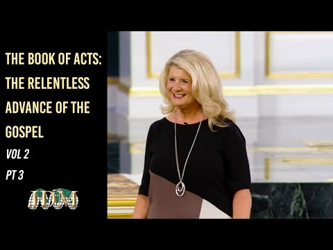 The Book of ACTS: The Relentless Advance of the Gospel, Vol 2 Pt 3  Cathy Duplantis