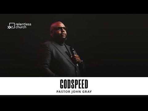 Godspeed  Pastor John Gray