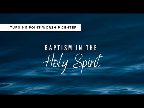 Pentecost Sunday: Baptism in the Holy Spirit