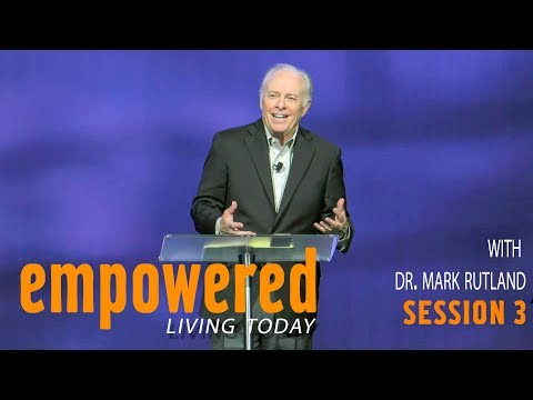 Empowered Living Today Session 3  Mark Rutland  Sojourn Church Carrollton Texas