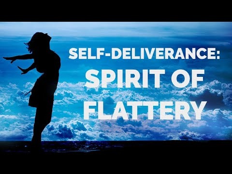 Deliverance from the Spirit of Flattery  Self-Deliverance Prayers