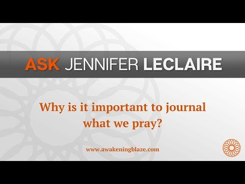 Why Is It Important to Journal What We Prayer?  Ask Jennifer LeClaire  Awakening Blaze