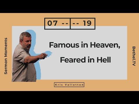Famous in Heaven, Feared in Hell  Kris Vallotton  Bethel Church