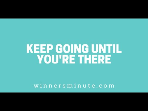 Keep Going Until Youre There // The Winner's Minute With Mac Hammond