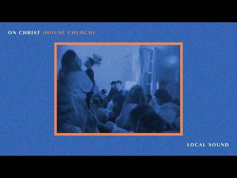 Local Sound - On Christ (Official Audio Video)