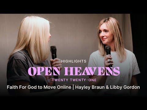 Faith for God to Move Online  Hayley Braun & Libby Gordon  Open Heavens 2021  Bethel Church