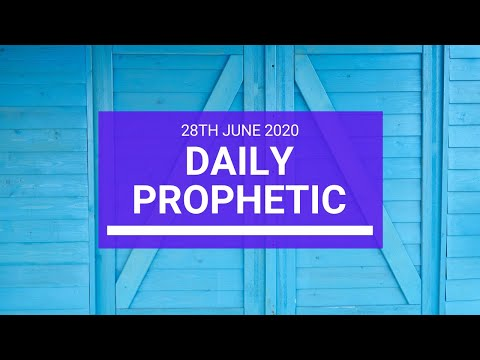 Daily Prophetic 28 June 2020 4 of 7