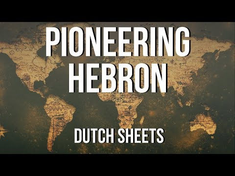 Pioneering Hebron - Dutch Sheets