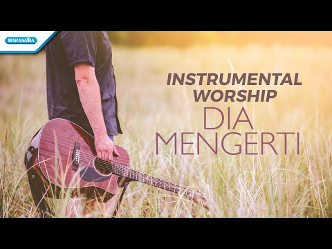Willy Soemantri - Intrumental Worship - Dia Mengerti