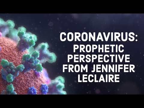 Coronavirus: Prophetic Perspective from Jennifer LeClaire