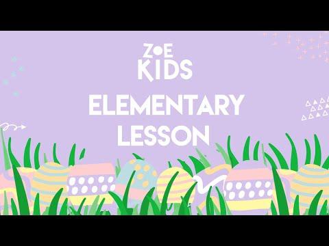 ZOE KIDS  EASTER ELEMENTARY LESSON