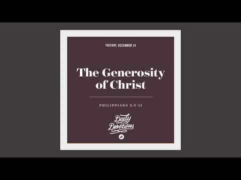 The Generosity of Christ - Daily Devotion