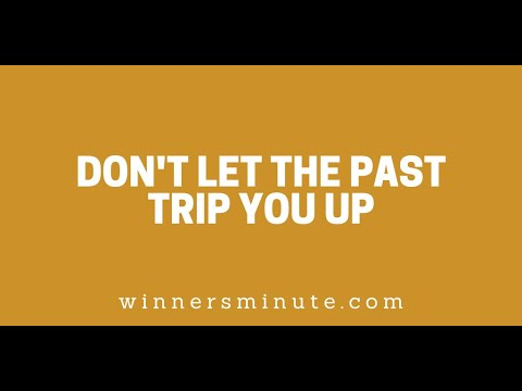 Dont Let the Past Trip You Up // The Winner's Minute With Mac Hammond