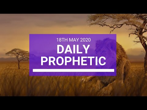 Daily Prophetic 19 May 2020 2 of 5