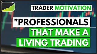 Professional Trader Wisdom | Forex Trader Motivation