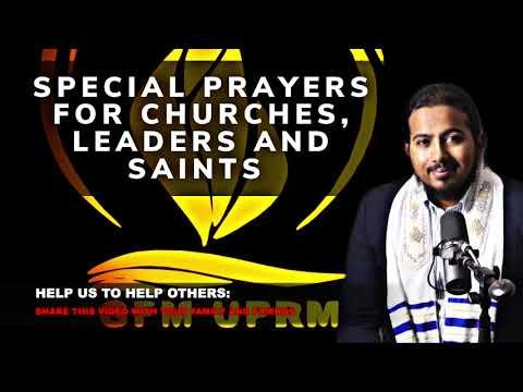 PRAYERS FOR ALL CHURCHES, PASTORS, EVANGELISTS, PROPHETS, TEACHERS, APOSTLES, ELDERS AND SAINTS