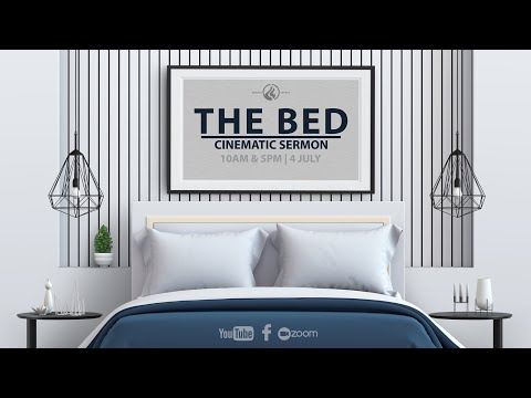 THE BED CINEMATIC SERMON PART 1