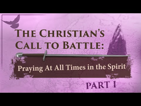 Praying At All Times in the Spirit (Part I) - Tim Conway