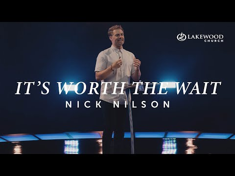 It's Worth The Wait  Pastor Nick Nilson (2021)