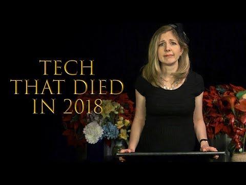 Tech that died in 2018  - UCOmcA3f_RrH6b9NmcNa4tdg