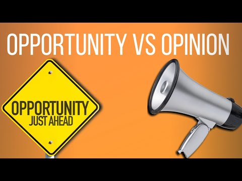 Opportunity -vs- Opinion