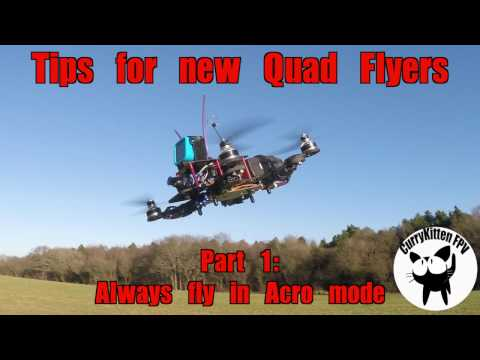 FPV Tutorial: Tips for new quad Flyers Part 1 - Use Acro mode - UCcrr5rcI6WVv7uxAkGej9_g