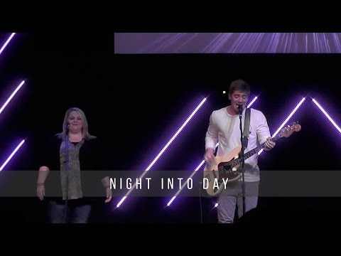 Night Into Day  5.15.19