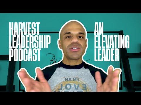An Elevating Leader - Bishop Kevin Foreman Leadership Podcast