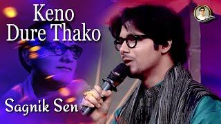 Keno Dure Thako - singer.sagniksen , Carnatic