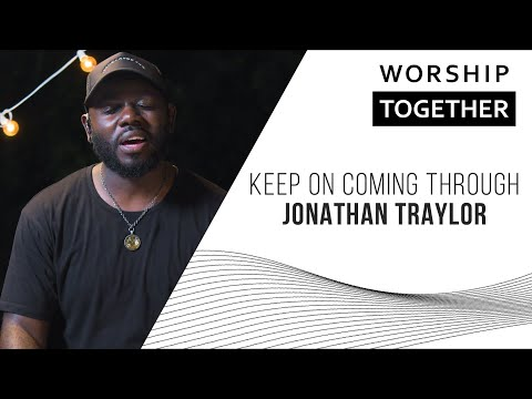 Keep On Coming Through // Jonathan Traylor // New Song Cafe