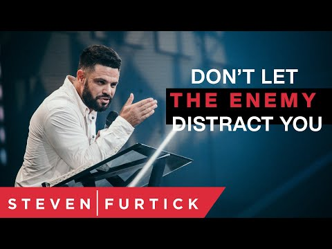 Don't Let The Enemy Distract You  Pastor Steven Furtick
