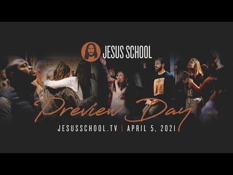 Jesus School Preview Day  April 5th, 2021