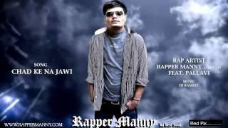 Chad Ke Na Jawi-Rapper Manny Ft.Pallavi - rappermanny , HipHop