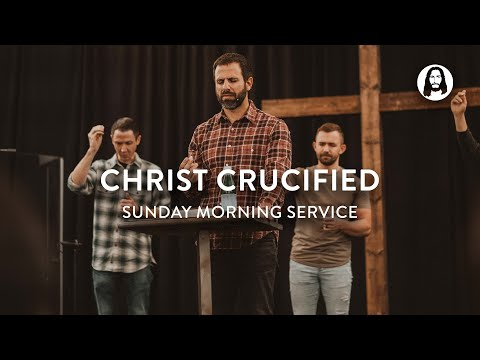 Christ Crucified  Michael Koulianos  Sunday Morning Service