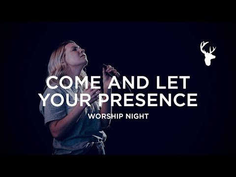 Emmy Rose - Come and Let Your Presence (Spontaneous - Bless the Lord)  Worship Night