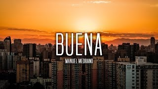 Manuel Medrano - Buena (Lyrics / Letra)