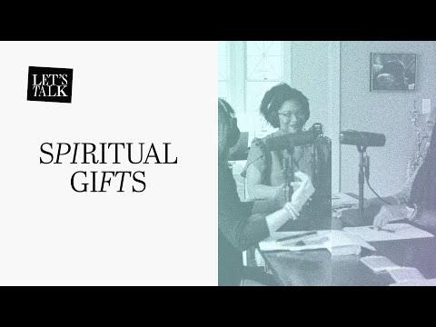 Let's Talk: Spiritual Gifts