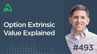 Option Extrinsic Value Explained [Episode 493]