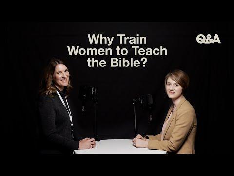 TGC Q&A  Why Train Women to Teach the Bible?