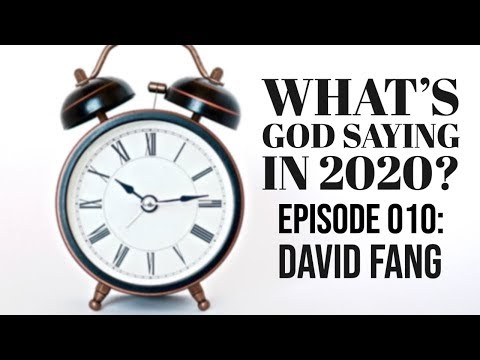 What God's Saying in 2020? Episode 010