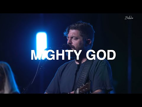 You Are A Mighty God  Josh  Baldwin  Bethel Church