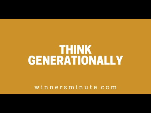 Think Generationally // The Winner's Minute With Mac Hammond