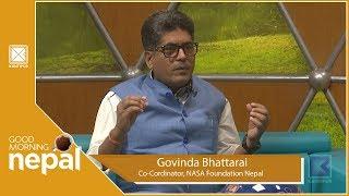 Govinda Bhattarai | Co-Cordinator, NASA Foundation Nepal | Good Morning Nepal - 19 August 2019