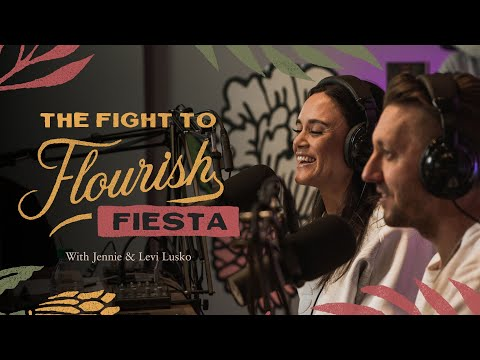 The Fight to Flourish Fiesta  Ft. Steven & Holly Furtick, Sadie Robertson Huff, and many more!
