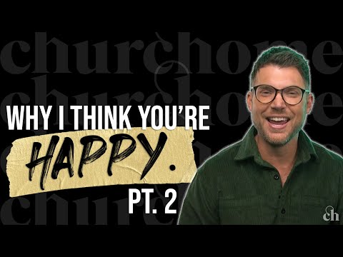 Why I Think You're Happy - Pt. 2