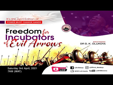 YORUBA  FREEDOM FOR INCUBATORS OF EVIL ARROWS  MFM PMCH APRIL 2021 DR D. K. OLUKOYA
