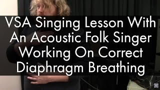 VSA Singing Lesson With An Acoustic Folk Singer Working On Correct Diaphragm Breathing