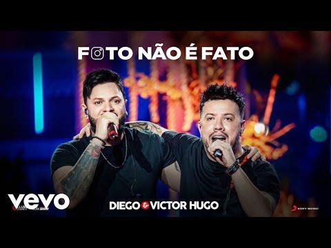 Diego & Victor Hugo - Foto Não é Fato (Ao Vivo)
