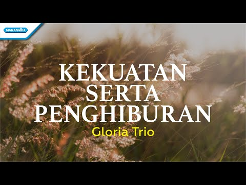 Kekuatan Serta Penghiburan - Hymn - Gloria Trio (with lyric)
