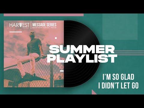 Summer Playlist - Im So Glad I Didnt Let Go  - Bishop Kevin Foreman